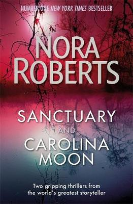 Sanctuary and Carolina Moon by Nora Roberts