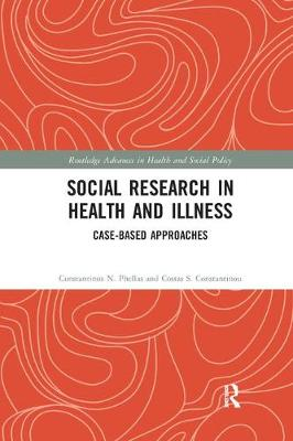 Social Research in Health and Illness: Case-Based Approaches by Costas S. Constantinou