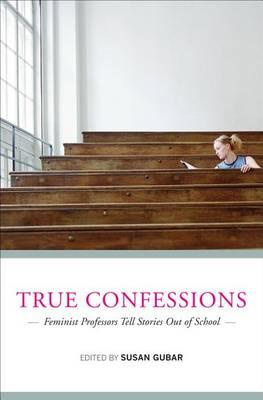 True Confessions by Susan Kamholtz Gubar