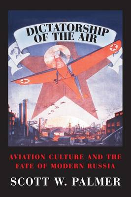 Dictatorship of the Air by Scott W. Palmer