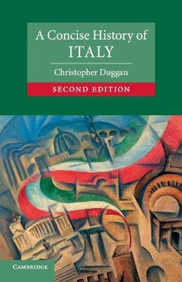 A Concise History of Italy by Christopher Duggan
