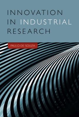 Innovation in Industrial Research by Paulo De Souza