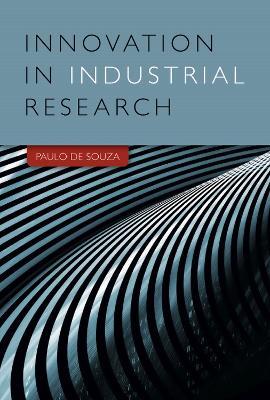Innovation in Industrial Research by Paulo De Souza