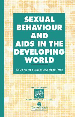 Sexual Behaviour and AIDS in the Developing World by John Cleland