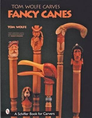 Tom Wolfe Carves Fancy Canes by Tom Wolfe