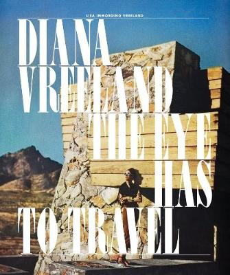 Diana Vreeland: The Eye Has to Travel book