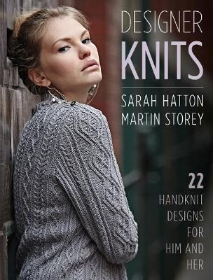 Designer Knits: Sarah Hatton & Martin Storey by Sarah Hatton