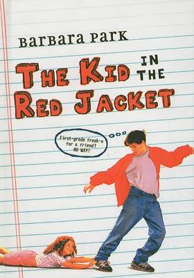 Kid in the Red Jacket by Barbara Park