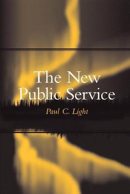 The New Public Service by Paul C. Light
