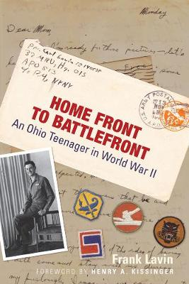 Home Front to Battlefront: An Ohio Teenager in World War II by Frank Lavin