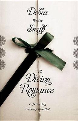 The Divine Romance by Debra White Smith