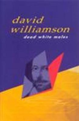 Dead White Males by David Williamson