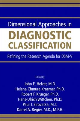 Dimensional Approaches in Diagnostic Classification by John E. Helzer