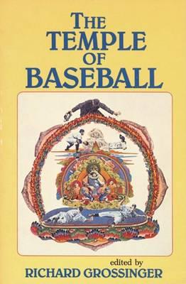The Temple of Baseball by Richard Grossinger