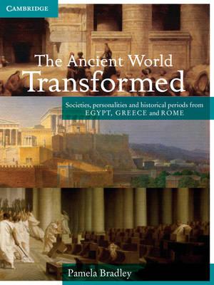 Ancient World Transformed by Pamela Bradley