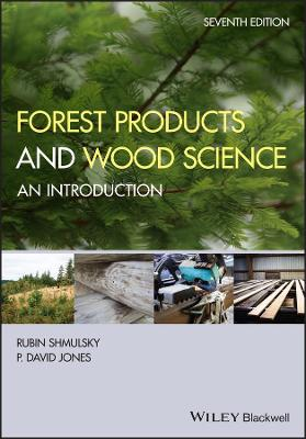 Forest Products and Wood Science: An Introduction by Rubin Shmulsky
