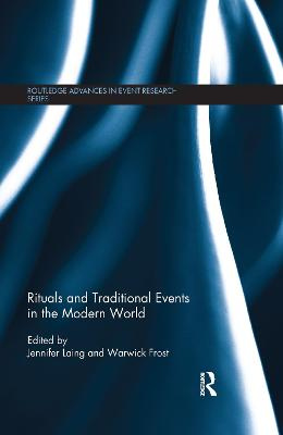 Rituals and Traditional Events in the Modern World by Jennifer Laing