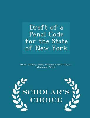 Draft of a Penal Code for the State of New York - Scholar's Choice Edition book