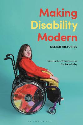 Making Disability Modern: Design Histories by Bess Williamson