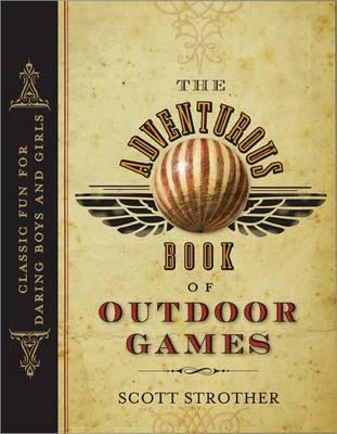Adventurous Book of Outdoor Games book