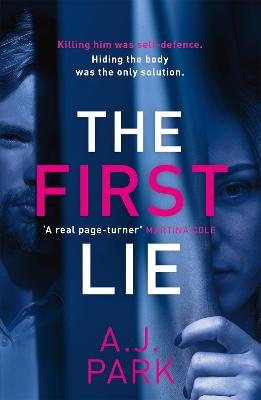 The First Lie: An addictive psychological thriller with a shocking twist by A. J. Park
