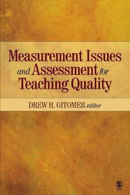 Measurement Issues and Assessment for Teaching Quality by Dr. Drew H. Gitomer