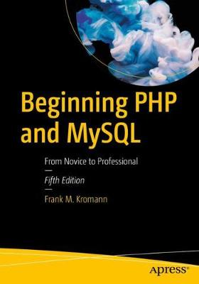 Beginning PHP and MySQL by Frank M. Kromann