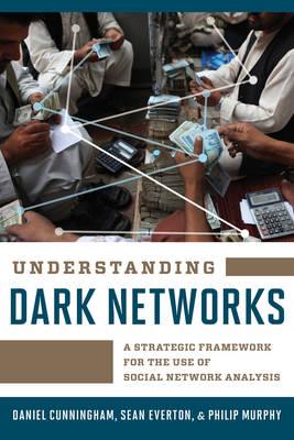 Understanding Dark Networks by Daniel Cunningham