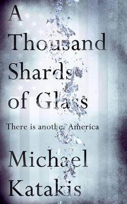 Thousand Shards of Glass by Michael Katakis