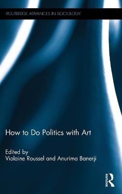 How To Do Politics With Art book