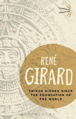 Things Hidden Since the Foundation of the World by Dr Rene Girard