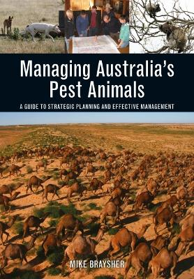 Managing Australia's Pest Animals by Mike Braysher