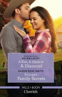A Kiss, A Dance & A Diamond/Fortune's Family Secrets by Helen Lacey