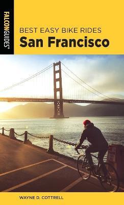 Best Easy Bike Rides San Francisco by Wayne D. Cottrell