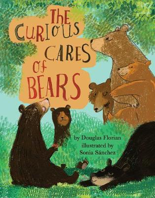 The The Curious Cares of Bears by Douglas Florian