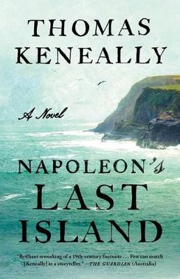 Napoleon's Last Island by Thomas Keneally