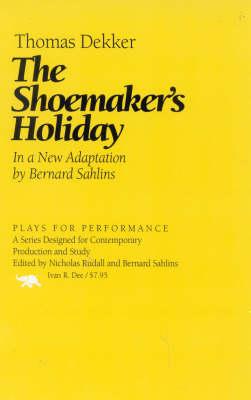 Shoemaker's Holiday by Thomas Dekker