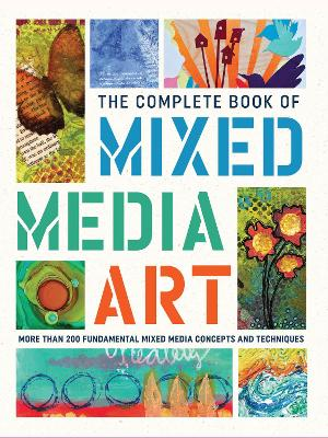 The Complete Book of Mixed Media Art by Walter Foster Creative Team