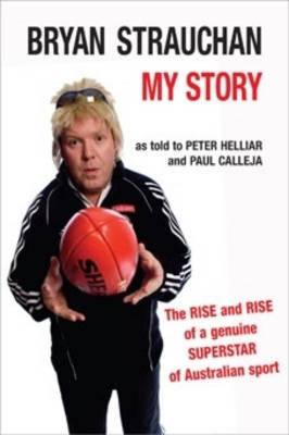 Bryan Strauchan: My Story by Peter Helliar
