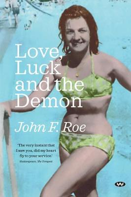 Love, Luck and the Demon by John F. Roe