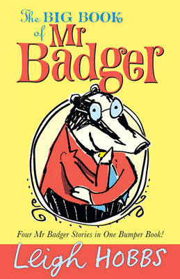 Big Book of Mr Badger by Leigh Hobbs