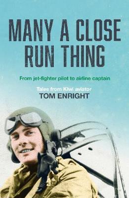 Many a Close Run Thing by Tom Enright