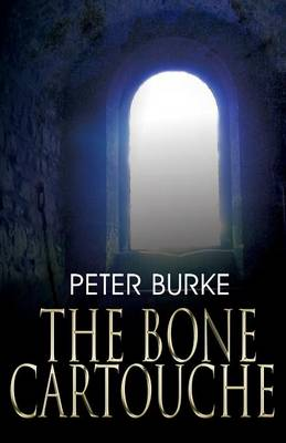 The Bone Cartouche by Peter Burke