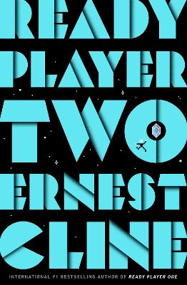 Ready Player Two: The highly anticipated sequel to READY PLAYER ONE by Ernest Cline