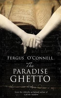 The Paradise Ghetto by Fergus O'Connell