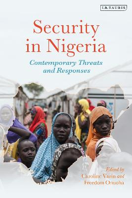 Security in Nigeria: Contemporary Threats and Responses by Caroline Varin