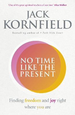 No Time Like the Present by Jack Kornfield