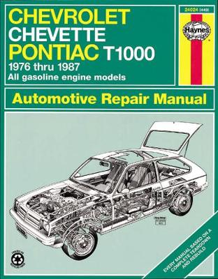 Chevrolet Chevette and Pontiac T1000 1976-87 Owner's Workshop Manual by J. H. Haynes