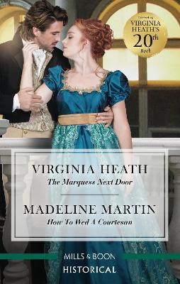 The Marquess Next Door/How to Wed a Courtesan book
