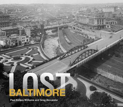 Lost Baltimore by Paul Kelsey Williams